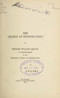 The cradle of Pennsylvania, by Thomas Willing Balch