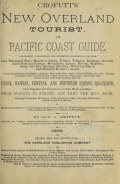 Crofutt's new Overland tourist, and Pacific Coast guide ... over the Union, Kansas, Central and Southern Pacific Railroads, their branches and connections, by rail, water and stage ... By George A. Crofutt ..