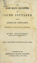 "Cover of ""The dairyman's daughter ; The young cottager ; and The African servant"""