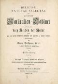 Cover of Deliciae naturae selectae, oder, Auserlesenes Natüralien-Cabinet welches aus den drey Reichen der Natur zeiget pt. 1