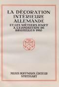 Cover of La décoration intérieure allemande et les métiers d'art à l'Exposition de Bruxelles, 1910