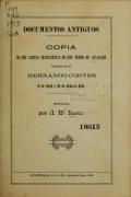 Documentos antiguos : Copia de dos cartas manuscritas ... dirigidas á Hernando Cortes, 11 de abril y 28 de julio de 1524 / Ed. por A.W. Kurtz