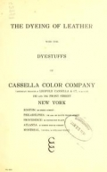 Cover of The dyeing of leather with the dyestuffs of Cassella Color Company