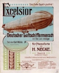Excelsior : Deutscher Luftschiffermarsch mit Text zum mitsingen : für Pianoforte / von H. Necke ; Text von Carl Rühe