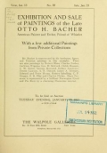 Exhibition and sale of paintings of the late Otto H. Bacher : American painter and etcher, friend of Whistler : with a few additional paintings from private collections ... : to be sold at auction ... January 23, 1917 ..., the Walpole Galleries