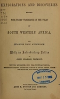Explorations and discoveries during four years' wanderings in the wilds of south western Africa : / by Charles John Andersson ; with an introductory letter by John Charles Frémont