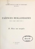 Cover of Faìences hollandaises, XVIIe - XVIIIe - debut XIXes