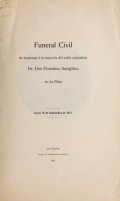 Cover of Funeral civil de homenaje a la memoria del sabio naturalista Dr. Don Florentino Ameghino en La Plata, lunes 18 de Septiembre de 1911