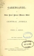 Cover of Garenganze; or, Seven years' pioneer mission work in central Africa.