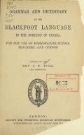 Cover of Grammar and dictionary of the Blackfoot language in the Dominion of Canada