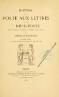 """Cover of """"Histoire de la poste aux lettres et du timbre-poste depuis leurs origines jusqu'à nos jours"""""""