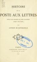 """Cover of """"Histoire de la poste aux lettres depuis ses origines les plus anciennes jusqu'a nos jours"""""""
