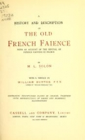 Cover of A history and description of the old French faïence, with an account of the revival of faïence painting in France