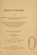 A history of New York from the beginning of the world to the end of the Dutch dynasty ... by Diedrich Knickerbocker [pseud.] ... With illustrations by Felix O.C. Darley, engraved by eminent artists