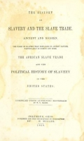 Cover of The history of slavery and the slave trade, ancient and modern