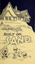 "Cover of ""House built on sand"""