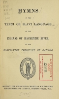 Cover of Hymns in the Tenni or Slavi language of the Indians of Mackenzie River, in the North-west territory of Canada