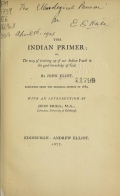 Cover of The Indian primer; or, The way of training up of our Indian youth in the good knowledge of God