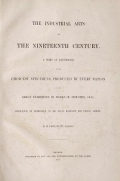 Cover of The industrial arts of the nineteenth century v. 1