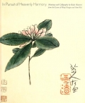 """Cover of """"In pursuit of heavenly harmony : paintings and calligraphy by Bada Shanren from the estate of Wang Fangyu and Sum Wai /"""""""