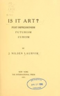 Cover of Is it art? post-impressionism, futurism, cubism