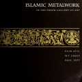 "Cover of ""Islamic metalwork in the Freer Gallery of Art /"""