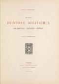 """Cover of """"Les jeunes peintres militaires de Neuville, Detaille, Dupray"""""""
