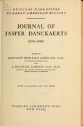 Journal of Jasper Danckaerts, 1679-1680; ed. by Bartlett Burleigh James ... and J. Franklin Jameson ... with a facsimile and two maps