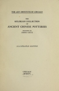 Cover of The Kélékian collection of ancient Chinese potteries