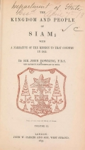 The kingdom and people of Siam with a narrative of the mission to that country in 1855 by Sir John Bowring