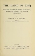 The land of Zinj, being an account of British East Africa, its ancient history and present inhabitants, by Captain C.H. Stigand ..