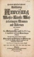 """Cover of """"Leonhard Christoph Sturms Vollständige Anweisung Wasser-Künst, Wasserleitungen, Brunnen und Cisternen wohl anzugeben"""""""