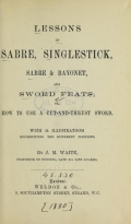 Cover of Lessons in sabre, singlestick, sabre & bayonet, and sword feats