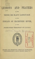 Cover of Lessons and prayers in the Tenni or Slavi language of the Indians of MacKenzie River, in the North-West Territory of Canada