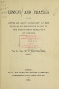 """Cover of """"Lessons and prayers in the Tenni or Slavi language of the Indians of Mackenzie River in the North-West Territory of Canada"""""""