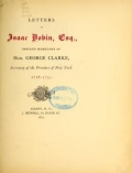 Letters of Isaac Bobin, esq., private secretary of Hon. George Clarke, secretary of the province of New York. 1718-1730