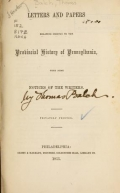 Letters and papers relating chiefly to the Provincial history of Pennsylvania, with some notices of the writers