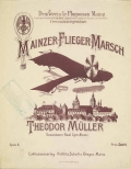 Mainzer-Flieger-Marsch / Theodor Müller, Secundaner Real. Gym. Mainz