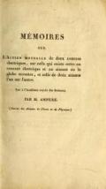 """Cover of """"Mémoires sur l'action mutuelle de deux courans électriques, sur celle qui existe entre un courant électrique et un aimant ou le globe terrestre, et celle de deux aimans l'un sur l'autre. Lus à l'Académie royale des sciences /"""""""