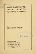 More essays for United States postage stamps / by Edward H. Mason