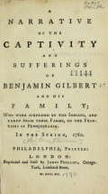 Cover of A narrative of the captivity and sufferings of Benjamin Gilbert and his family