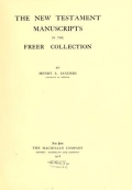 """Cover of """"The New Testament manuscripts in the Freer collection /"""""""