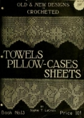 Cover of Old and new designs in crocheted towels, pillow-cases, sheets