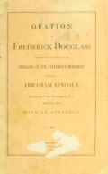 """Cover of """"Oration by Frederick Douglass, delivered on the occasion of the unveiling of the Freedmen's Monument in memory of Abraham Lincoln, in Lincoln Park, Wa"""""""