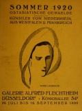 Ostasiatische Gemaelde : Künstler vom Niederrhein, aus Westfalen u. Frankreich / Galerie Alfred Flechtheim, Düsseldorf, 25. Juli bis 12. September 1920