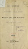 Cover of Proceedings of the ... annual session of the American Philological Association 17th-24th (1885-1892)