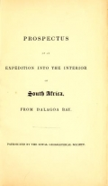 """Cover of """"Prospectus of an expedition to the interior of South Africa, from Dalagoa Bay : patronized by the Royal Geographical Society."""""""