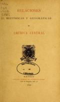 Cover of Relaciones históricas y geográficas de América Central