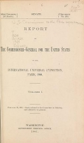 Cover of Report of the commissioner-general for the United States to the International universal exposition, Paris, 1900 ... February 28, 1901 v. 1