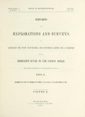 Reports of explorations and surveys, to ascertain the most practicable and economical route for a railroad from the Mississippi River to the Pacific Ocean / made under the direction of the secretary of war, in 1853-[6] ..
